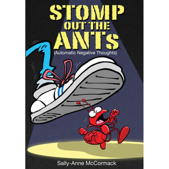 Stomp Out The ANTs (Automatic Negative Thoughts)