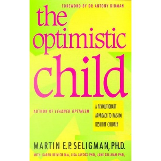 The Optimistic Child by Martin E.P. Seligman