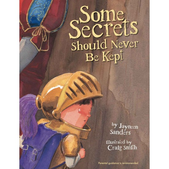 Some Secrets Should Never Be Kept by Jayneen Sanders