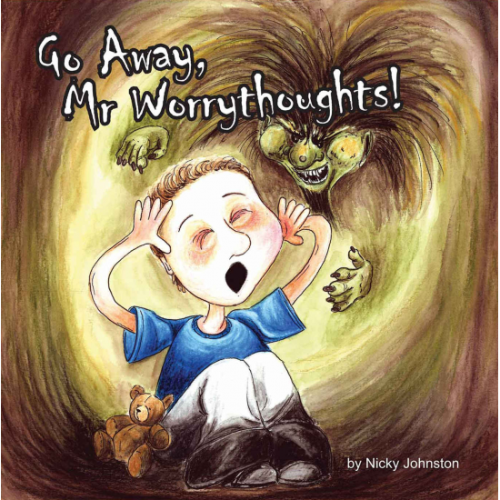 Go Away Mr Worrythoughts by Nicky Johnston